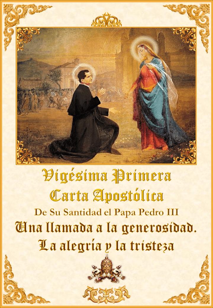 <i>Vigésima Primera  Carta Apostólica de Sua Santidade o Papa Pedro III<br><br>Ver mais</i>