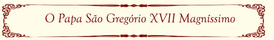 O Papa Sao Gregorio XVII